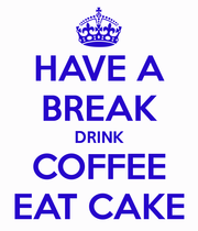have-a-break-drink-coffee-eat-cake30